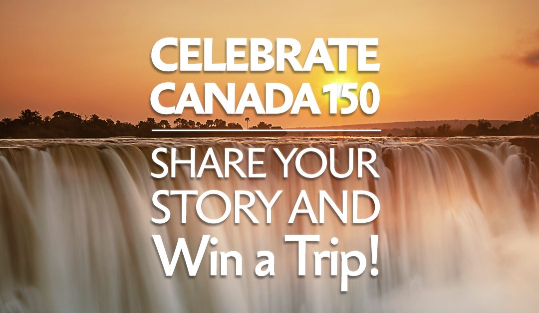 Canadians to share their video story to celebrate Canada150, for their chance to win a package trip to Africa!